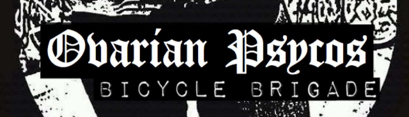 Ovarian Psycos Bicycle Brigade