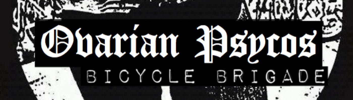 Ovarian Psycos Bicycle Brigade